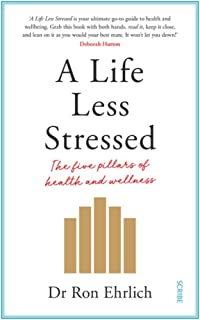 A Life Less Stressed: The Five Pillars of Health and Wellness