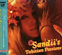 Sandii's Tahitian Passions by Sandii (2007-05-01)