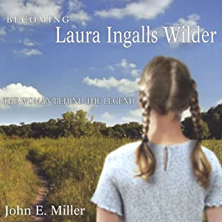Becoming Laura Ingalls Wilder: The Woman Behind the Legend audiobook cover art