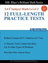 For Math tutors: 12 Full Length Practice Tests for the SAT Subject Math Level 2: SAT Subject Math Level 2 Practice Tests