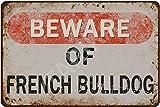Tarika Beware of French Bulldog Iron Poster Vintage Painting Tin Sign for Street Garage Home Cafe Bar Man Cave Farm Wall Decoration Crafts
