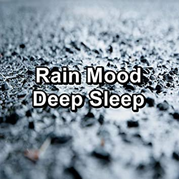 Rain Mood Deep Sleep