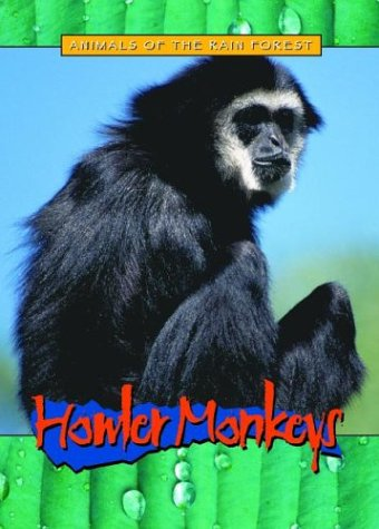 Preisvergleich Produktbild Howler Monkeys (Animals of the Rain Forest)