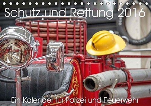 Schutz und Rettung 2016. Ein Kalender für Polizei und Feuerwehr (Tischkalender 2016 DIN A5 quer): 12 Fotos, die Polizei und Feuerwehr den verdienten ... 14 Seiten ) (CALVENDO Menschen)