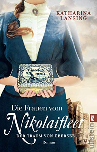 Die Frauen vom Nikolaifleet – Der Traum von Übersee: Roman (Die Kolonialwaren-Saga, Band 1)