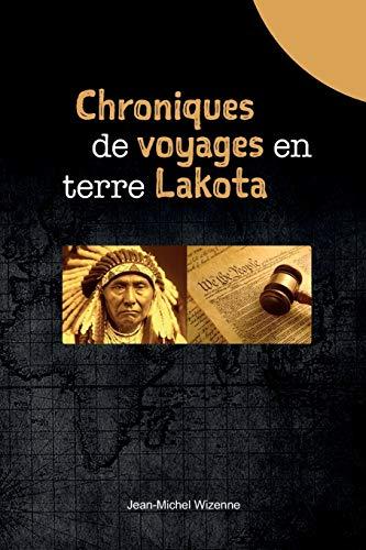 Chroniques de voyages en terre Lakota