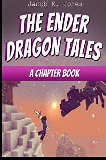 The Ender Dragon Tales: A Chapter Book