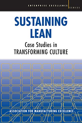 Sustaining Lean: Case Studies in Transforming Culture (Enterprise Excellence Book 3) (English Edition)