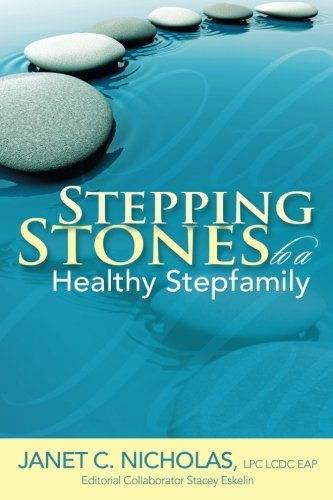 Stepping Stones to a Healthy Stepfamily