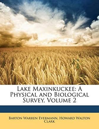 [(Lake Maxinkuckee : A Physical and Biological Survey, Volume 2)] [By (author) Barton Warren Evermann ] published on (January, 2010)