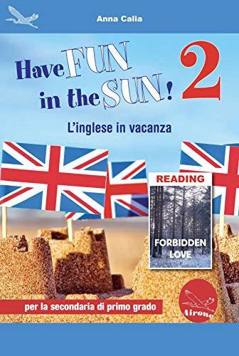 Have fun in the sun! L'inglese in vacanza. Per la Scuola media. Ediz. per la scuola. Con CD-Audio (Vol. 2)