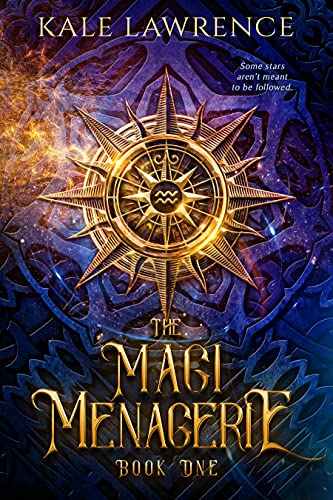 The Magi Menagerie by [Kale Lawrence]