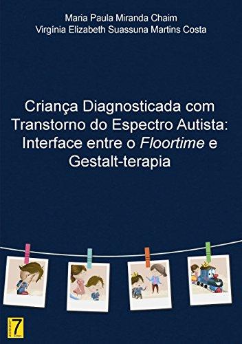 Criança Diagnosticada com Transtorno do Espectro Autista: Interface entre Floortime e Gestalt-terapia (English Edition)