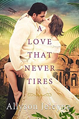 A Love That Never Tires (Linley & Patrick Edwardian Adventures Book 1)