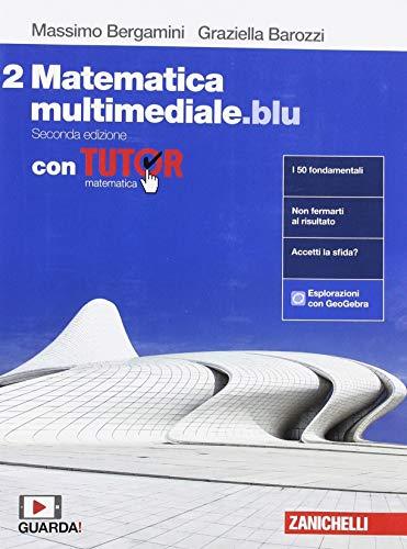 Matematica multimediale.blu. Con Tutor. Per le Scuole superiori. Con espansione online (Vol. 2)