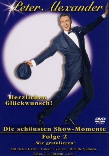 Peter Alexander - Die schönsten Showmomente, Vol. 2: Herzlichen Glückwunsch!