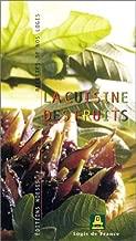 La cuisine des fruits avec le Guide des hôtels-restaurants Logis de France 2002 et La route des hôtels-restaurants, carte routière France 1/865 000