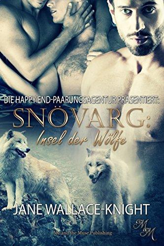 Snövarg: Insel der Wölfe (Die Happy End-Paarungsagentur präsentiert)