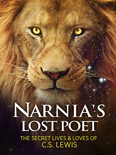 Narnia's Lost Poet: The Secret Lives and Loves of CS Lewis