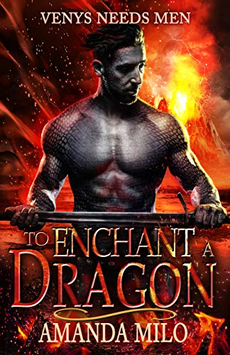 To Enchant a Dragon: (THE MERMAID AND THE DRAGON) (Venys Needs Men)
