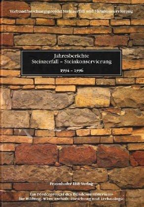 Jahresberichte Steinzerfall - Steinkonservierung, 1994-1996.