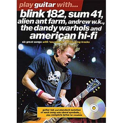 Play Guitar With... Blink 182, Sum 41, Alien Ant Farm, Andrew W.K., The Dandy Warhols and American Hi-Fi. CD, Sheet Music for Guitar Tab, with chord symbols