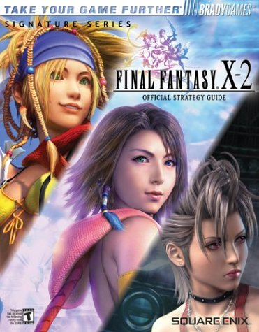 FINAL FANTASY X-2 Official Strategy Guide (Bradygames Signature Series)
