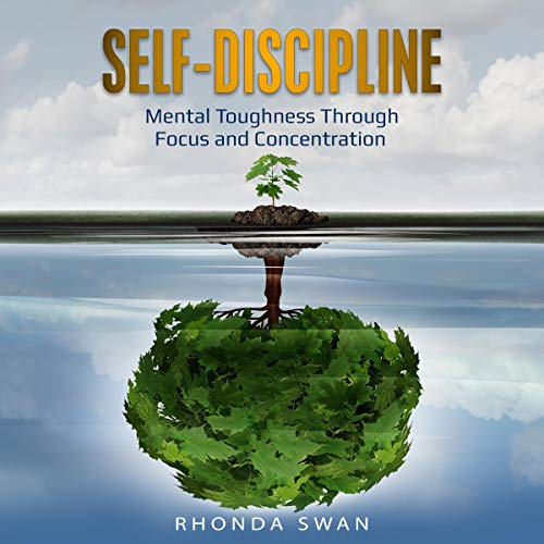 Self-Discipline: Mental Toughness Through Focus and Concentration Titelbild