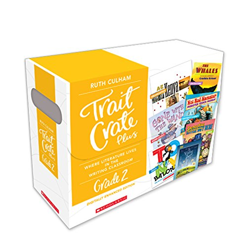 Traits Crate Plus, Digital Enhanced Edition Grade 2: Teaching Informational, Narrative, and Opinion Writing With Mentor Texts
