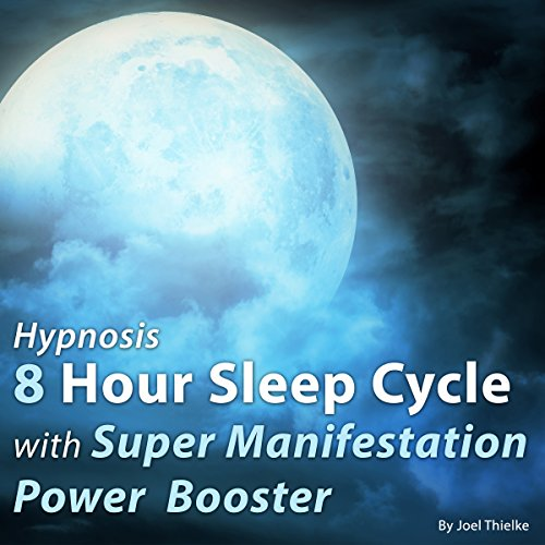 Hypnosis 8 Hour Sleep Cycle with Super Manifestation Power Booster audiobook cover art