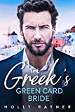 The Greek's Green Card Bride - A Billionaire Romance (Greek Gods Book 1)