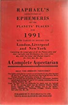 Raphael's Astronomical Ephemeris of the Planet's Places for 1991: A Complete Aspectarian by Edwin Raphael (1991-01-03)