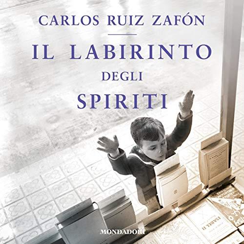 Il labirinto degli spiriti Audiobook By Carlos Ruiz Zafón cover art