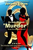 He Said, She Said, 'Murder': A 'He said, She said' mystery novel (The He Said, She Said'Murder' mystery series Book 1) (English Edition)