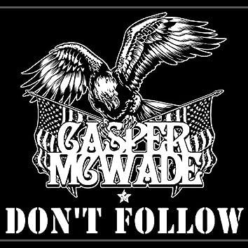 Don't Follow