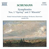 "Schumann: Symphonies Nos. 1 ""Spring"" & 3 ""Rhenish"""