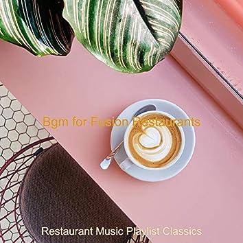 Bgm for Fusion Restaurants