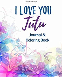 I Love You Tutu - Journal & Coloring Book: Christian Hawaiian Grandma - Prayer Journal for Women - Positivity and Gratitude Notebook Diary - Positive Mindset - With Mandala Coloring Book Pages
