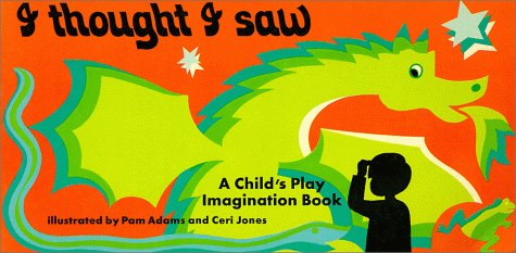 Compare Textbook Prices for I Thought I Saw : An Imagination Book Child's Play Imagination Book  ISBN 9780859530293 by Adams, Pam