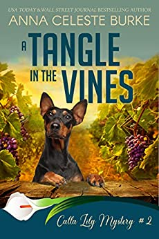 A Tangle in the Vines Calla Lily Mystery #2 (Calla Lily Mystery Series) by [Anna Celeste Burke, Peggy Hyndman, Ying Cooper]