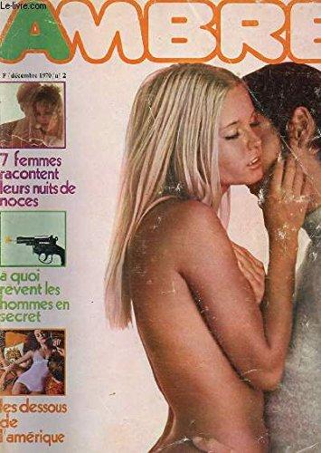 AMBRE - N°2 - DECEMBRE 1970 - 7 FEMMES RACONTENT LEURS NUIT DE NOCES - A QUOI REVENT LES HOMMES EN SECRET - LES DESSOUS DE L'AMERIQUE