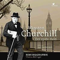 Winston Churchill: Der späte Held Hörbuch