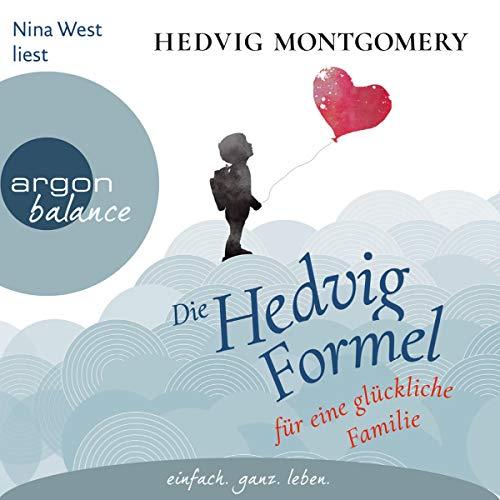 Die Hedvig-Formel für eine glückliche Familie                   Autor:                                                                                                                                 Hedvig Montgomery                               Sprecher:                                                                                                                                 Nina West                      Spieldauer: 4 Std. und 24 Min.     1 Bewertung     Gesamt 5,0