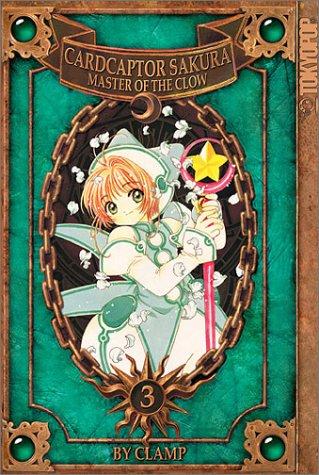 Cardcaptor Sakura - Master of the Clow Volume 3