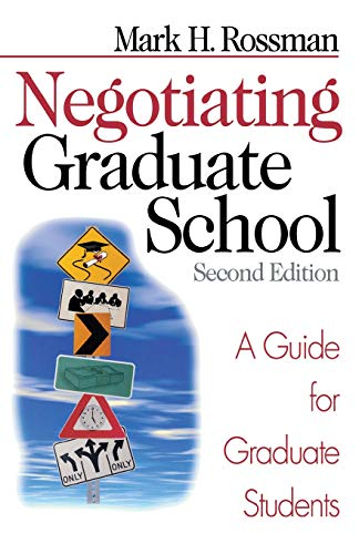 Rossman, M: Negotiating Graduate School: A Guide for Graduate Students (Study Skills)