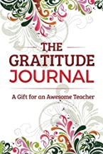 The Gratitude Journal: A Gift for an Awesome Teacher
