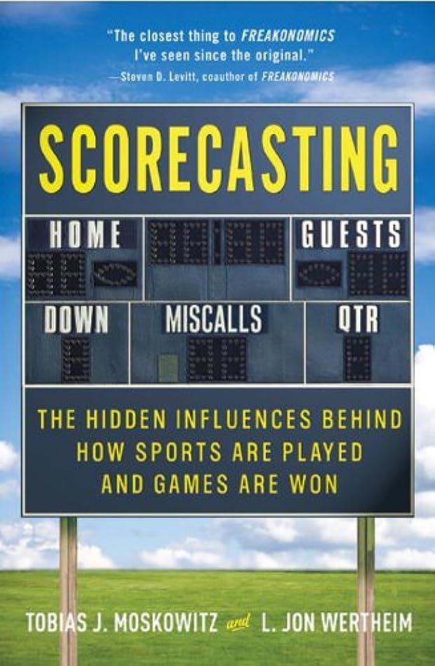 再現する排泄する貞Scorecasting: The Hidden Influences Behind How Sports Are Played and Games Are Won (English Edition)