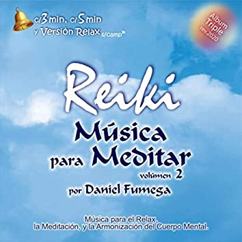 Reiki: Música para Meditar, Vol. 2 (3 Min, 5 Min y Relax)