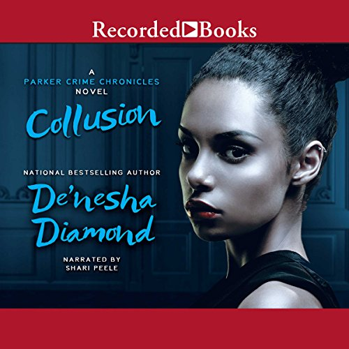 Collusion                   By:                                                                                                                                 De'Nesha Diamond                               Narrated by:                                                                                                                                 Shari Peele                      Length: 11 hrs and 41 mins     111 ratings     Overall 4.7