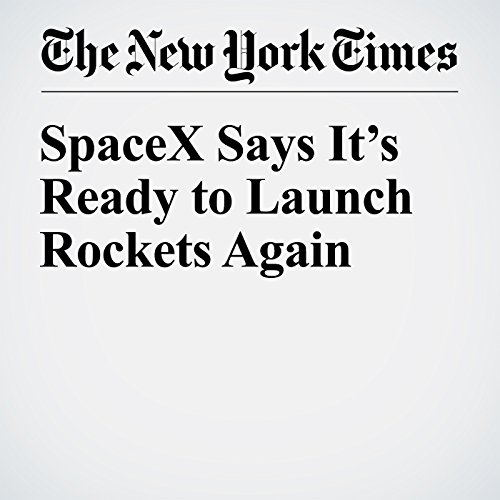 SpaceX Says It's Ready to Launch Rockets Again copertina